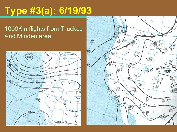 Type #3(a): 6/19/93 1000 Km flights from Truckee And Minden area