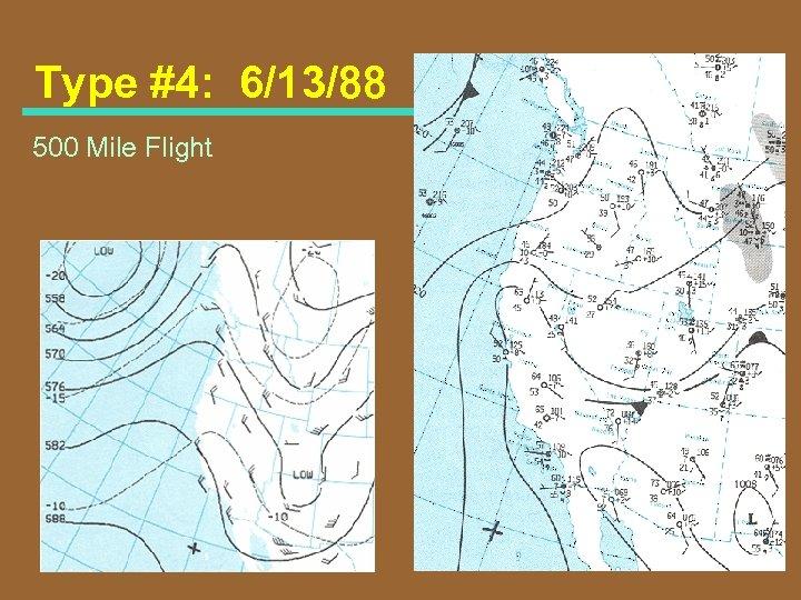 Type #4: 6/13/88 500 Mile Flight