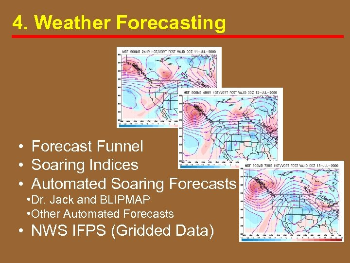 4. Weather Forecasting • Forecast Funnel • Soaring Indices • Automated Soaring Forecasts •