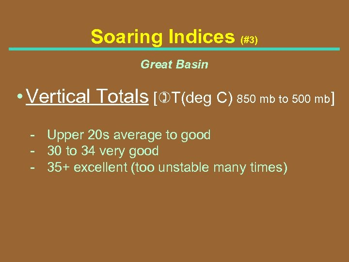 Soaring Indices (#3) Great Basin • Vertical Totals [)T(deg C) 850 mb to 500