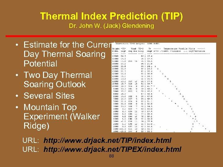 Thermal Index Prediction (TIP) Dr. John W. (Jack) Glendening • Estimate for the Current