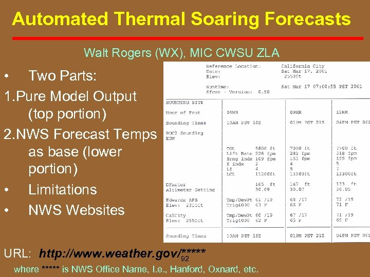Automated Thermal Soaring Forecasts Walt Rogers (WX), MIC CWSU ZLA • Two Parts: 1.