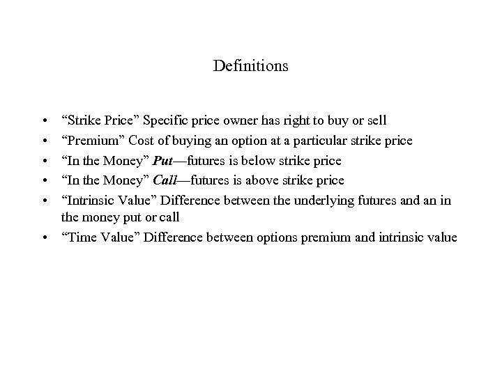"""Definitions • • • """"Strike Price"""" Specific price owner has right to buy or"""