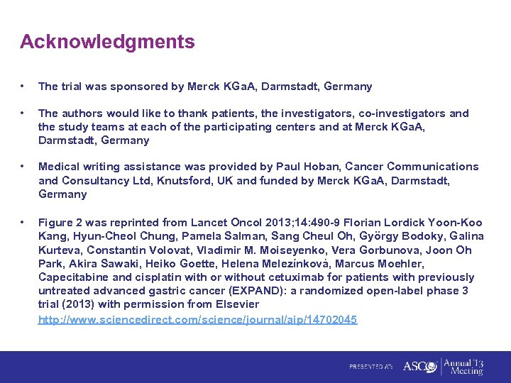 Acknowledgments • The trial was sponsored by Merck KGa. A, Darmstadt, Germany • The