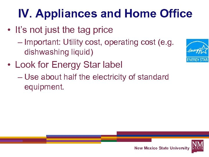 IV. Appliances and Home Office • It's not just the tag price – Important:
