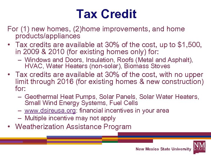 Tax Credit For (1) new homes, (2)home improvements, and home products/appliances • Tax credits