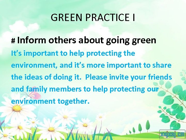 GREEN PRACTICE I # Inform others about going green It's important to help protecting