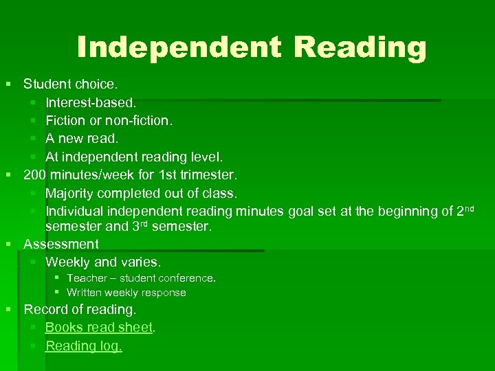 Independent Reading § Student choice. § Interest-based. § Fiction or non-fiction. § A new