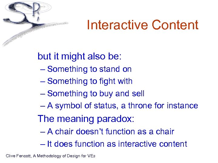 Interactive Content • but it might also be: – Something to stand on –