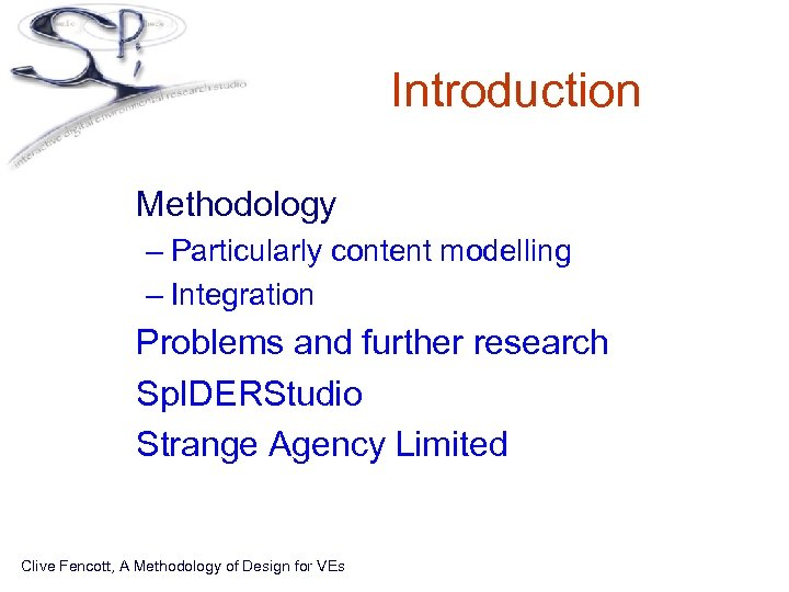 Introduction • Methodology – Particularly content modelling – Integration • Problems and further research