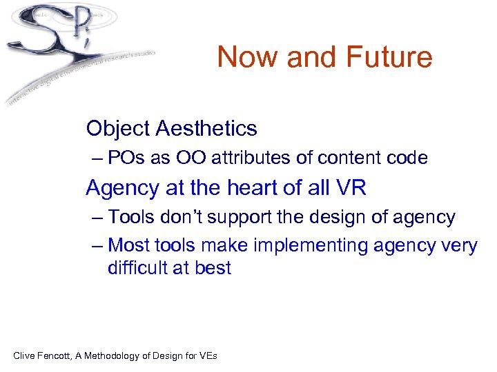 Now and Future • Object Aesthetics – POs as OO attributes of content code
