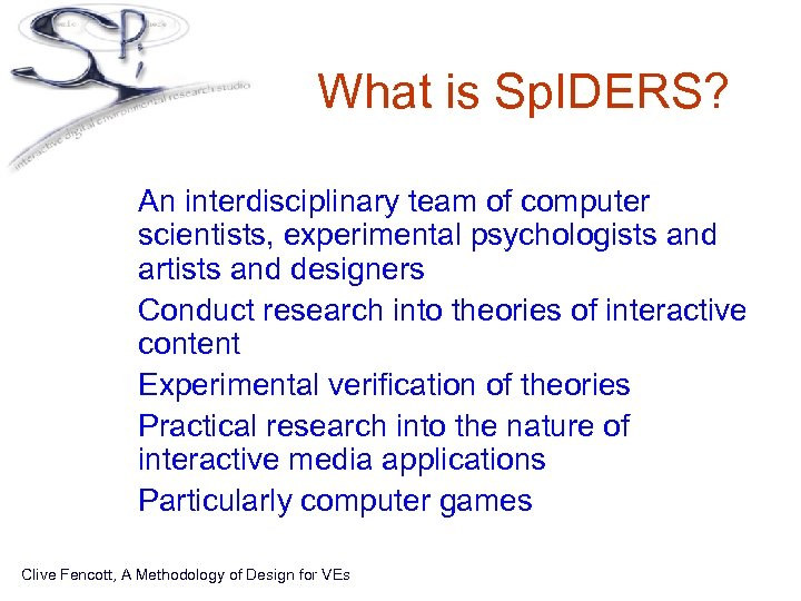 What is Sp. IDERS? • An interdisciplinary team of computer scientists, experimental psychologists and
