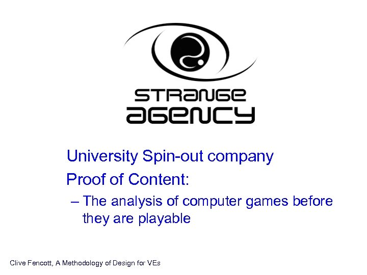 • University Spin-out company • Proof of Content: – The analysis of computer