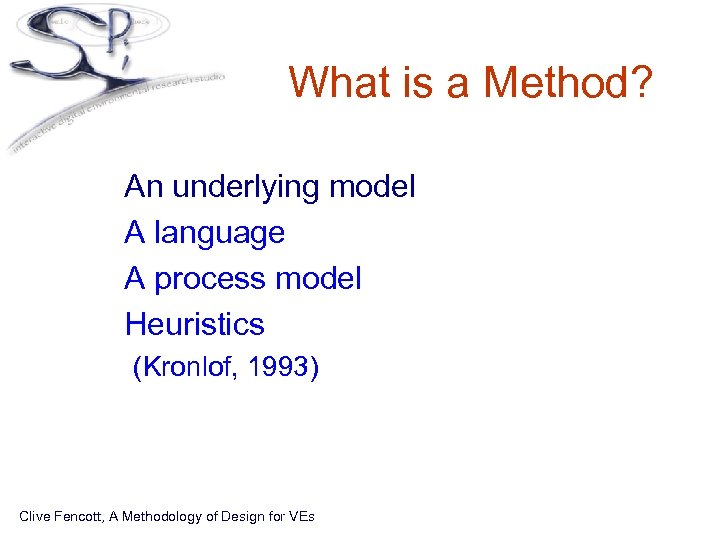 What is a Method? • • An underlying model A language A process model