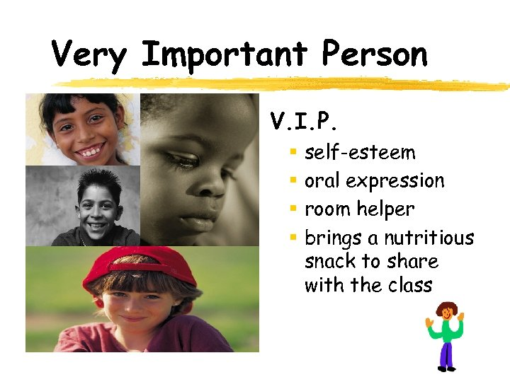 Very Important Person V. I. P. § § self-esteem oral expression room helper brings