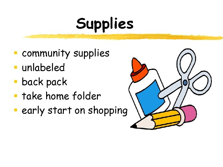 Supplies § § § community supplies unlabeled back pack take home folder early start