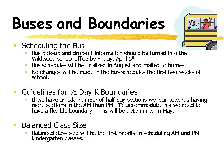 Buses and Boundaries § Scheduling the Bus § Bus pick-up and drop-off information should