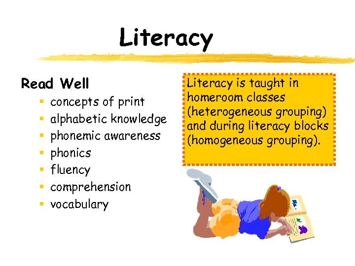 Literacy Read Well § § § § concepts of print alphabetic knowledge phonemic awareness