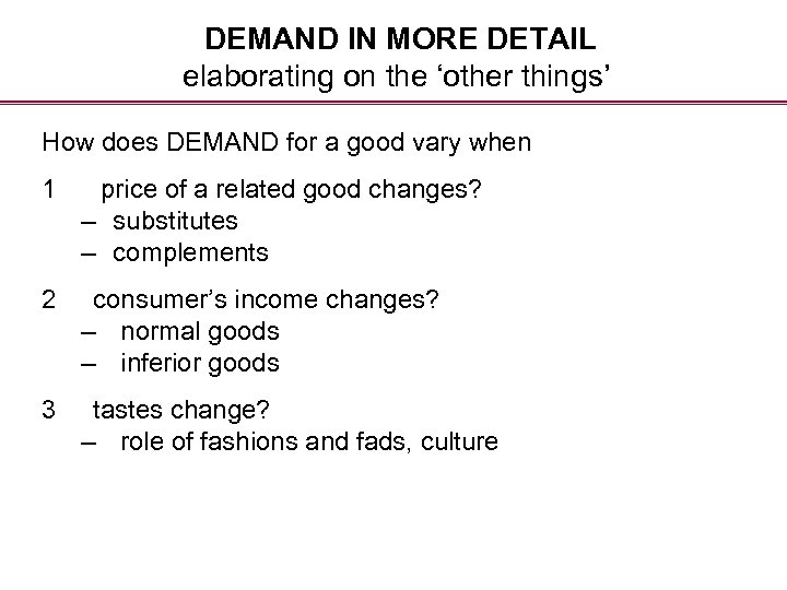 DEMAND IN MORE DETAIL elaborating on the 'other things' How does DEMAND for a