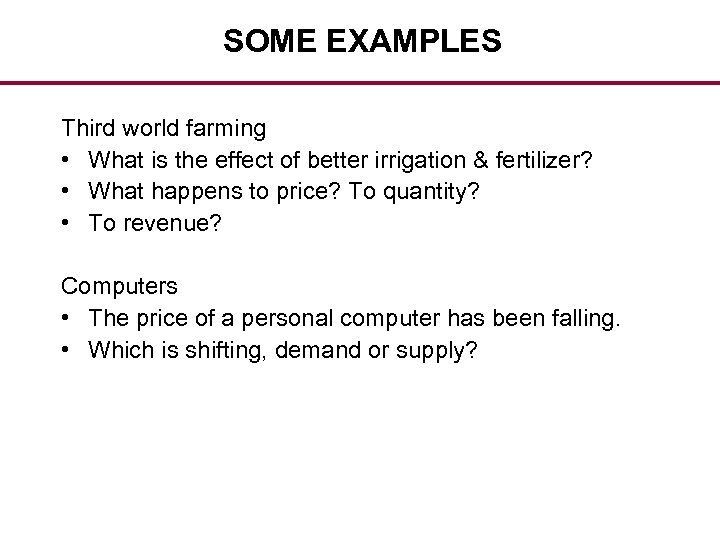 SOME EXAMPLES Third world farming • What is the effect of better irrigation &