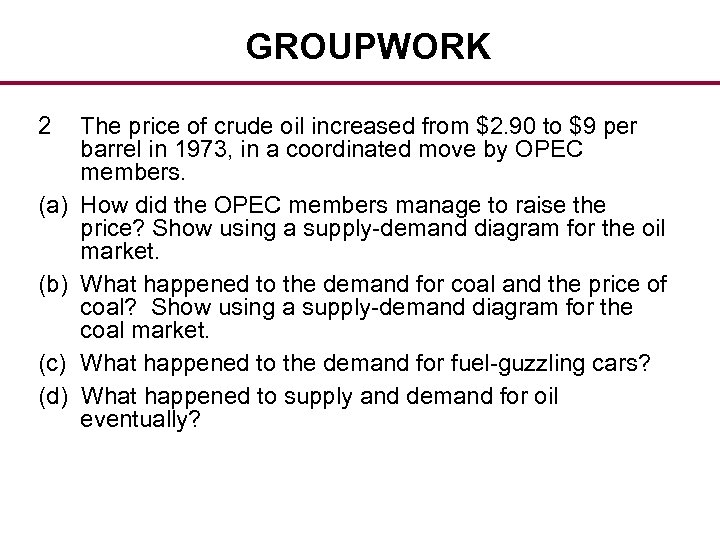GROUPWORK 2 (a) (b) (c) (d) The price of crude oil increased from $2.