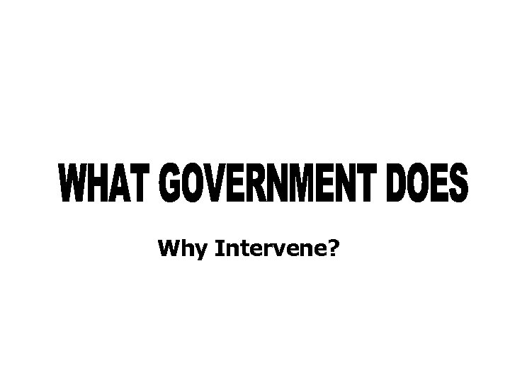 Why Intervene?