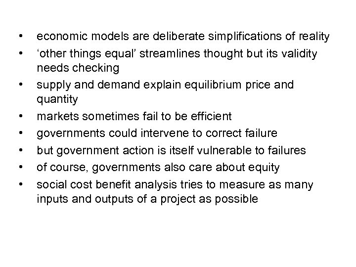 • • economic models are deliberate simplifications of reality 'other things equal' streamlines