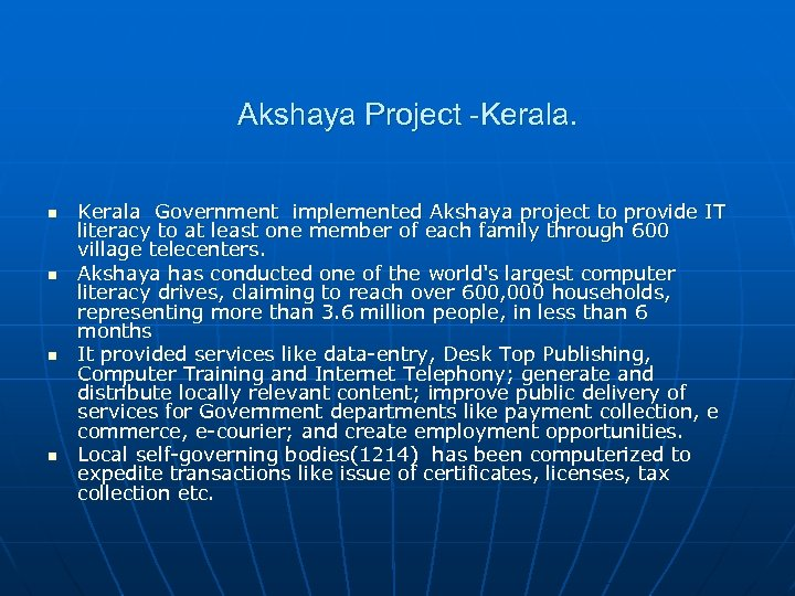 Akshaya Project -Kerala. n n Kerala Government implemented Akshaya project to provide IT literacy