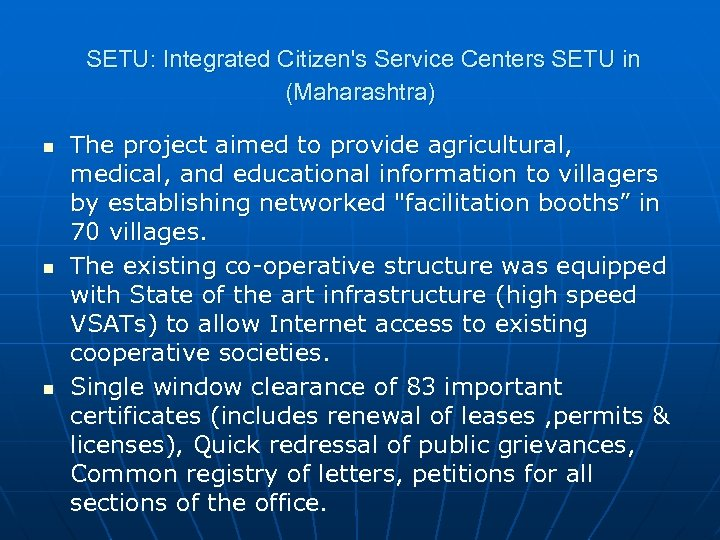 SETU: Integrated Citizen's Service Centers SETU in (Maharashtra) n n n The project aimed