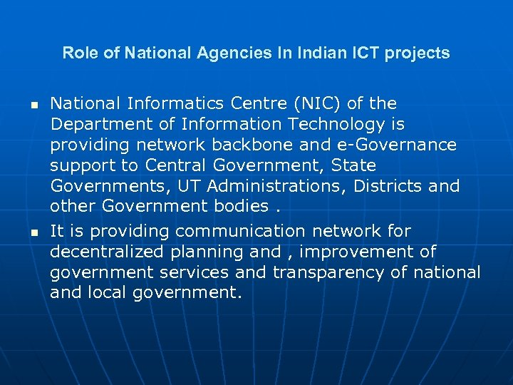Role of National Agencies In Indian ICT projects n n National Informatics Centre (NIC)