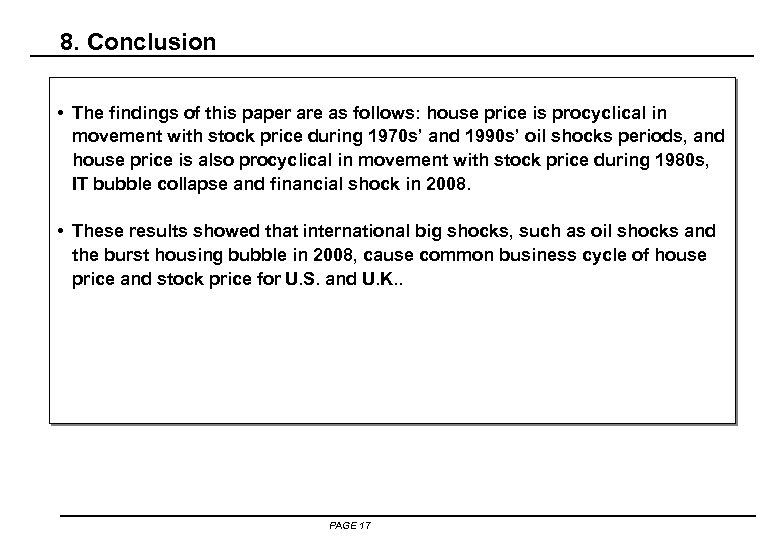 8. Conclusion • The findings of this paper are as follows: house price is
