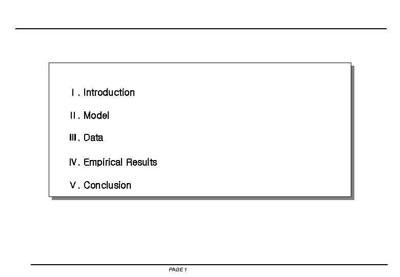 Ⅰ. Introduction Ⅱ. Model Ⅲ. Data Ⅳ. Empirical Results Ⅴ. Conclusion PAGE 1