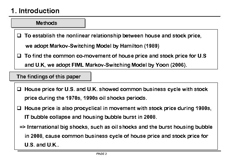 1. Introduction Methods q To establish the nonlinear relationship between house and stock price,