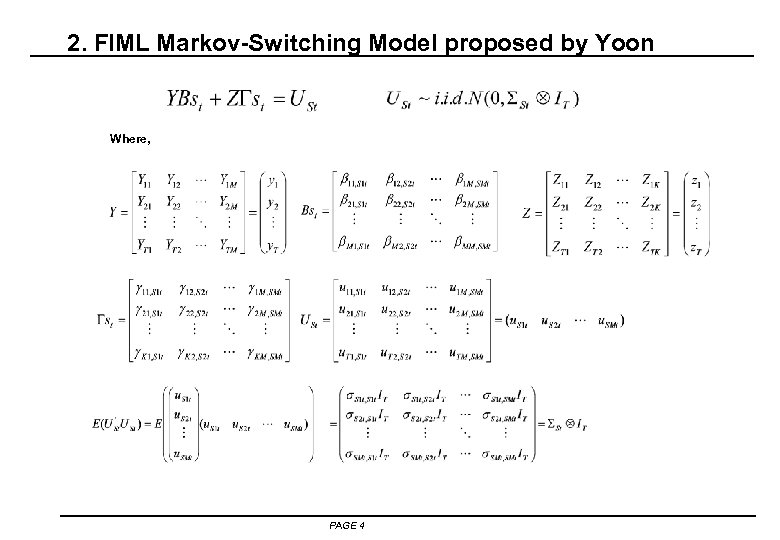 2. FIML Markov-Switching Model proposed by Yoon Where, PAGE 4
