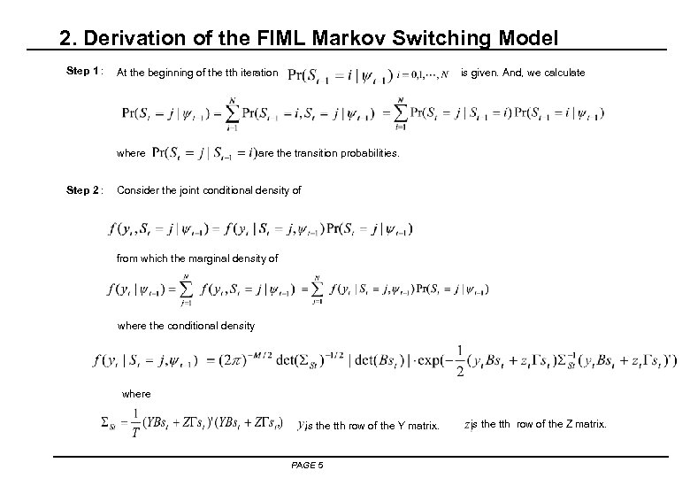 2. Derivation of the FIML Markov Switching Model Step 1 : where Step 2