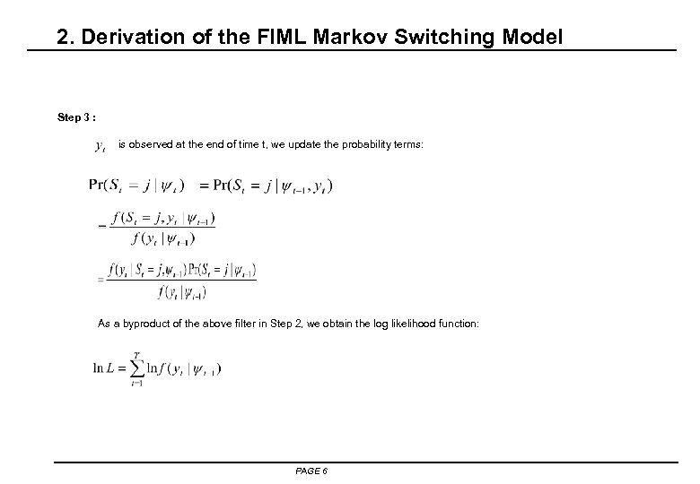 2. Derivation of the FIML Markov Switching Model Step 3 : is observed at
