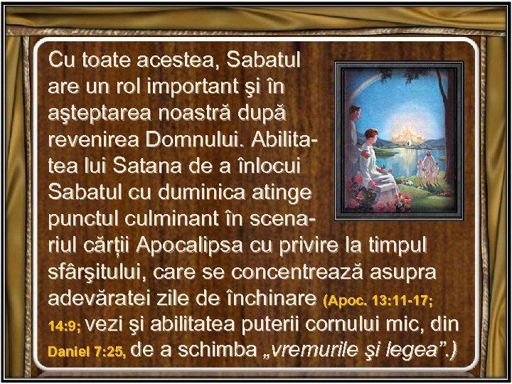 Cu toate acestea, Sabatul are un rol important şi în aşteptarea noastră după revenirea