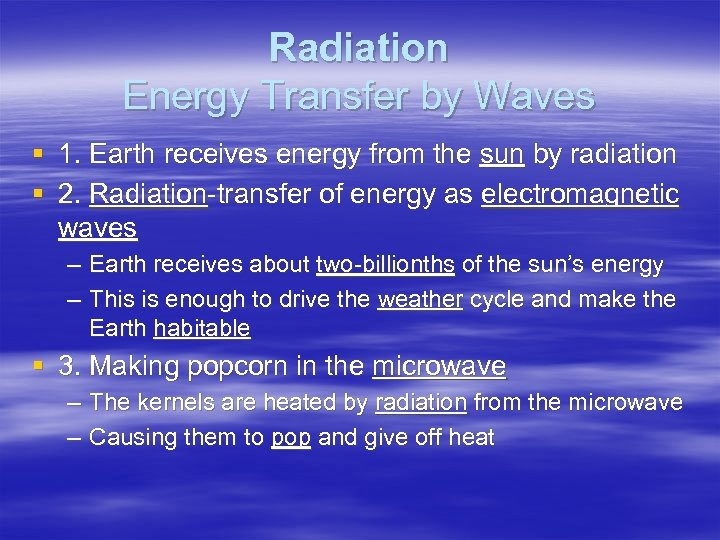Radiation Energy Transfer by Waves § 1. Earth receives energy from the sun by