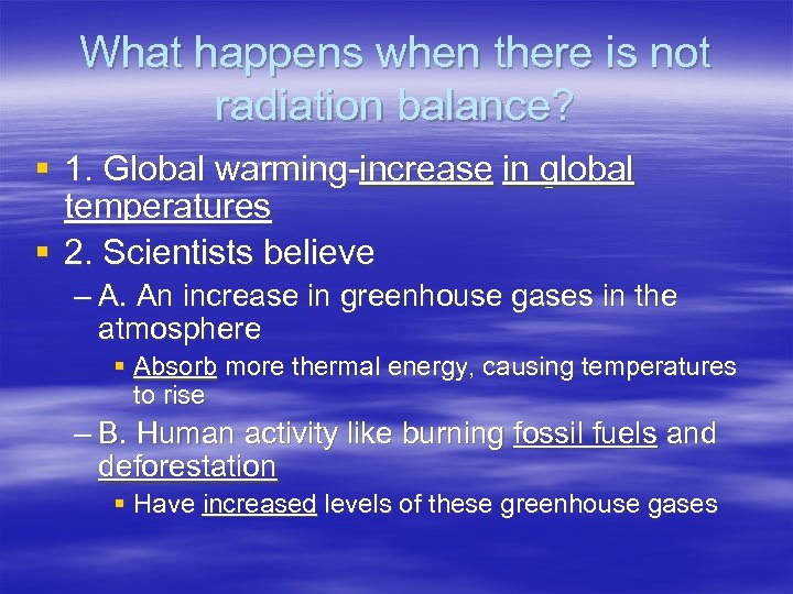 What happens when there is not radiation balance? § 1. Global warming-increase in global