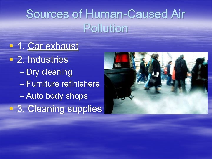 Sources of Human-Caused Air Pollution § 1. Car exhaust § 2. Industries – Dry