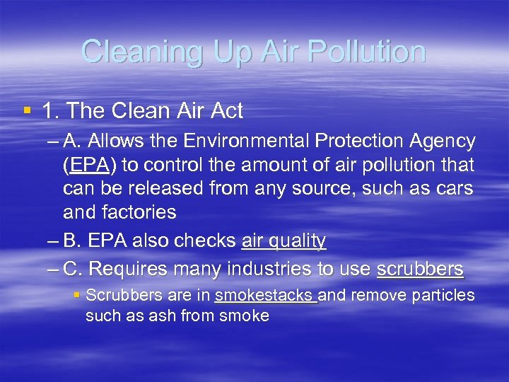 Cleaning Up Air Pollution § 1. The Clean Air Act – A. Allows the