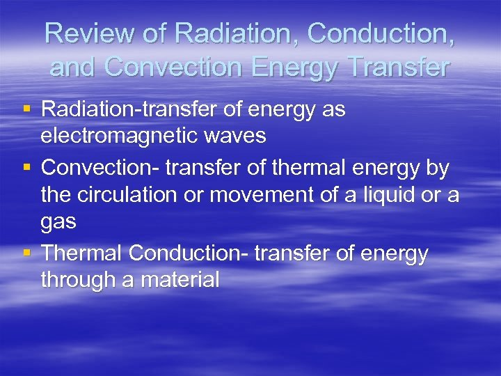 Review of Radiation, Conduction, and Convection Energy Transfer § Radiation-transfer of energy as electromagnetic