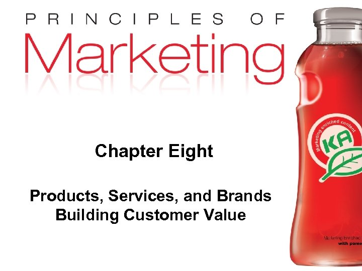 Chapter Eight Products, Services, and Brands Building Customer Value Copyright © 2009 Pearson Education,