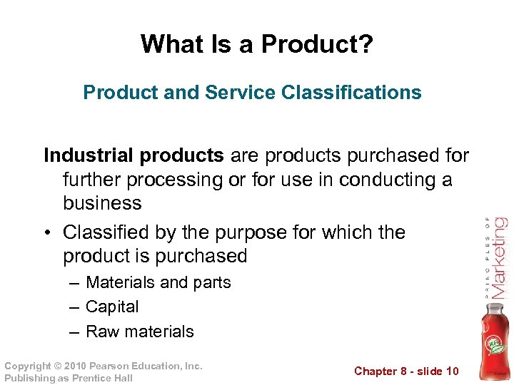 What Is a Product? Product and Service Classifications Industrial products are products purchased for