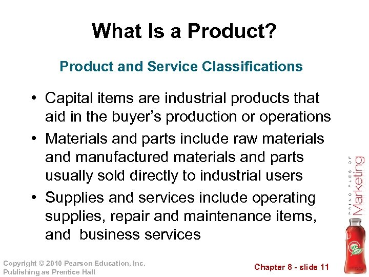What Is a Product? Product and Service Classifications • Capital items are industrial products