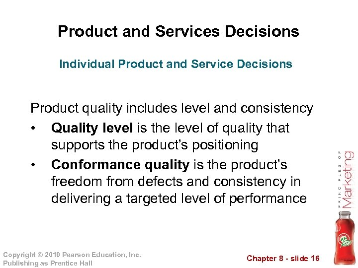 Product and Services Decisions Individual Product and Service Decisions Product quality includes level and