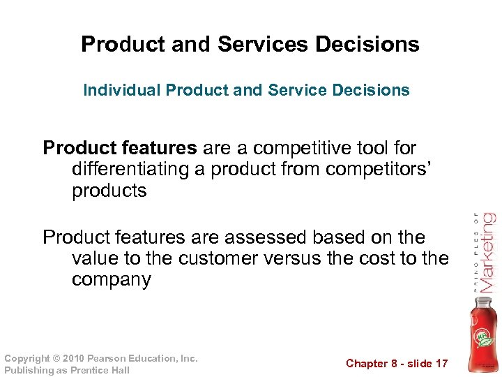 Product and Services Decisions Individual Product and Service Decisions Product features are a competitive
