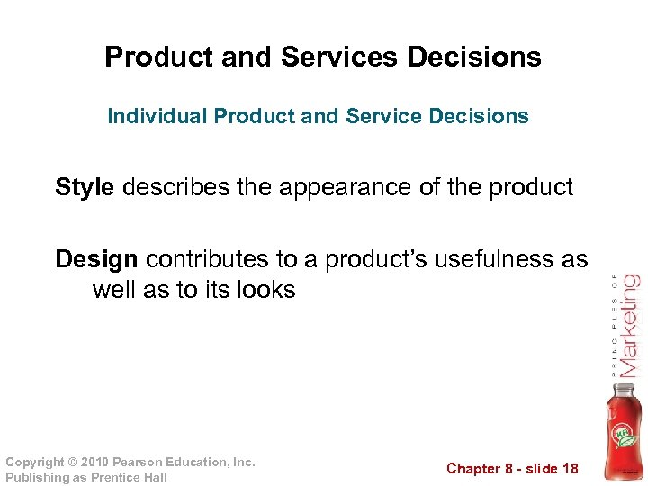 Product and Services Decisions Individual Product and Service Decisions Style describes the appearance of