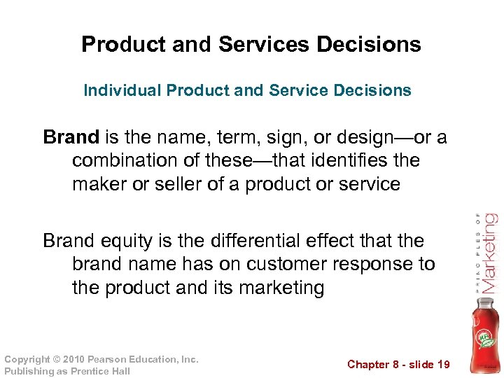 Product and Services Decisions Individual Product and Service Decisions Brand is the name, term,