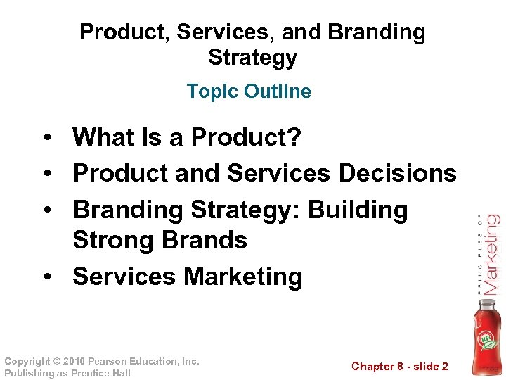 Product, Services, and Branding Strategy Topic Outline • What Is a Product? • Product